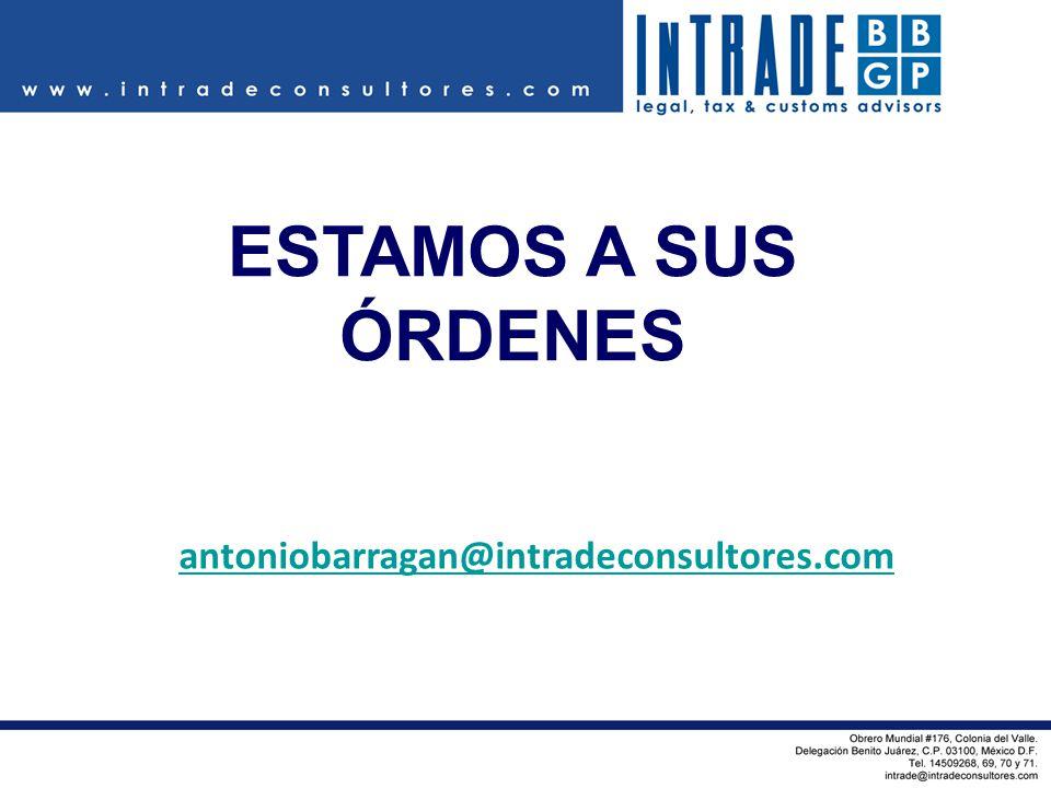 ESTAMOS A SUS ÓRDENES antoniobarragan@intradeconsultores.com