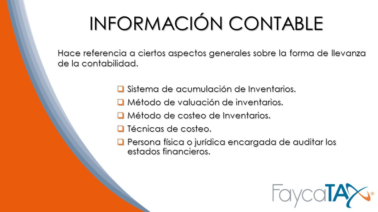 INFORMACIÓN CONTABLE Hace referencia a ciertos aspectos generales sobre la forma de llevanza de la contabilidad.