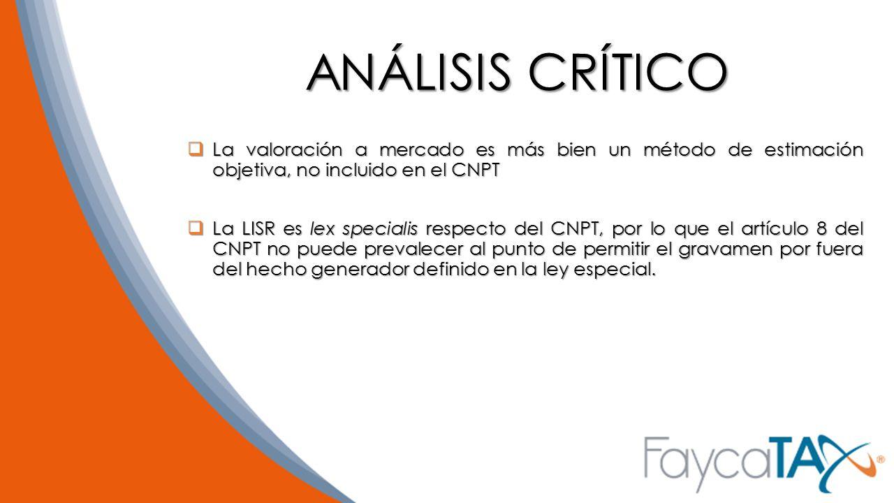 ANÁLISIS CRÍTICO La valoración a mercado es más bien un método de estimación objetiva, no incluido en el CNPT.