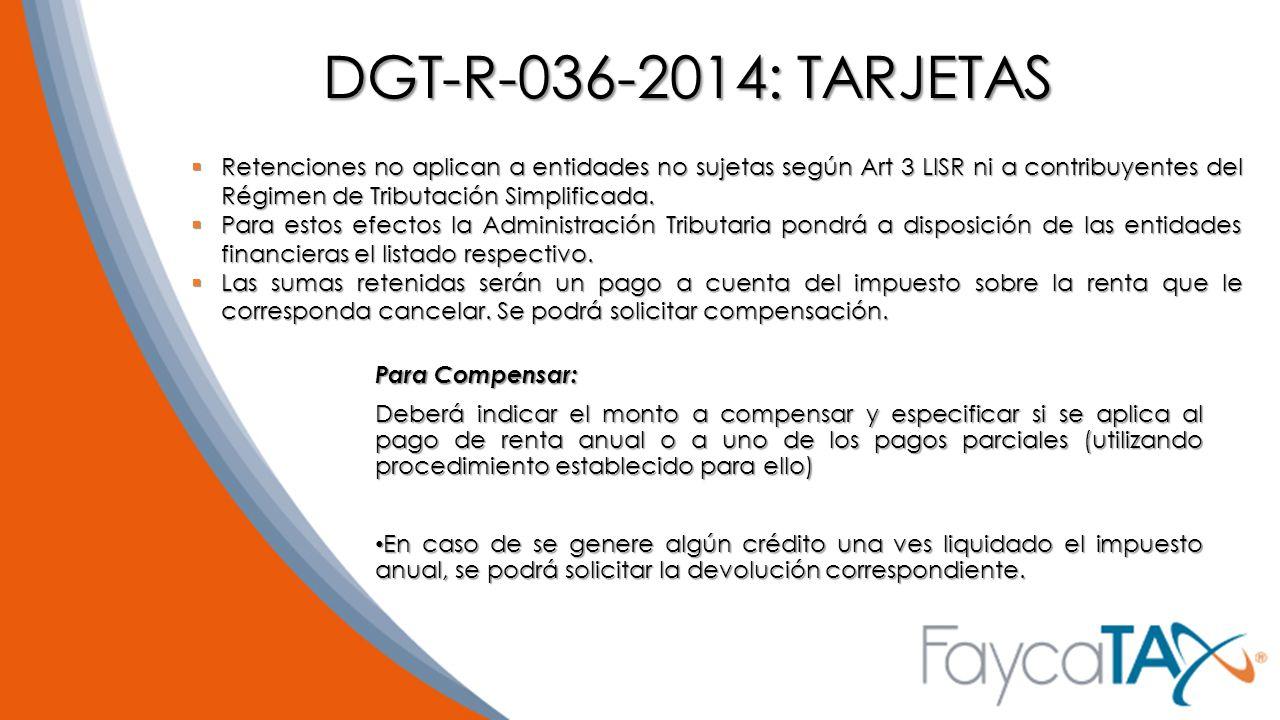 DGT-R-036-2014: TARJETAS Retenciones no aplican a entidades no sujetas según Art 3 LISR ni a contribuyentes del Régimen de Tributación Simplificada.