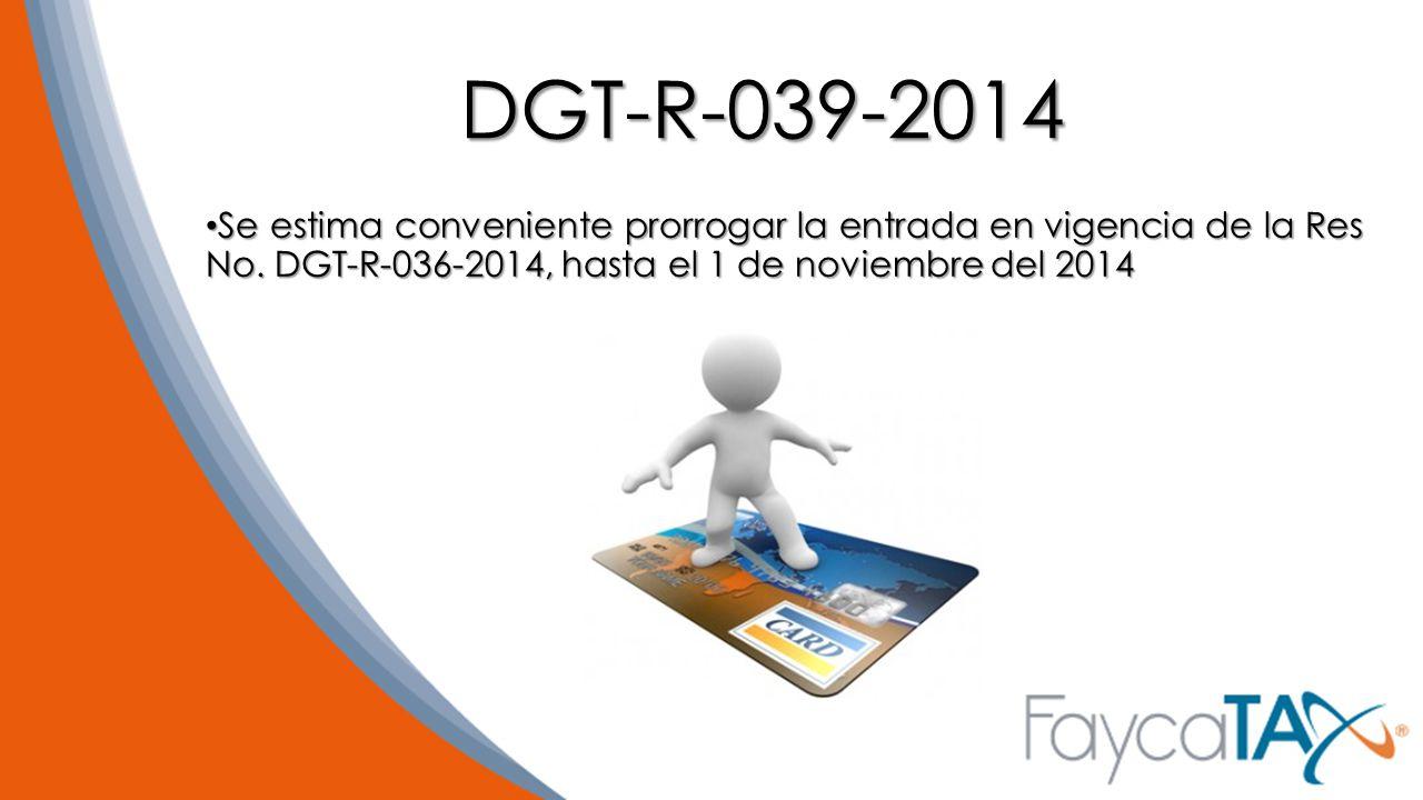 DGT-R-039-2014 Se estima conveniente prorrogar la entrada en vigencia de la Res No.