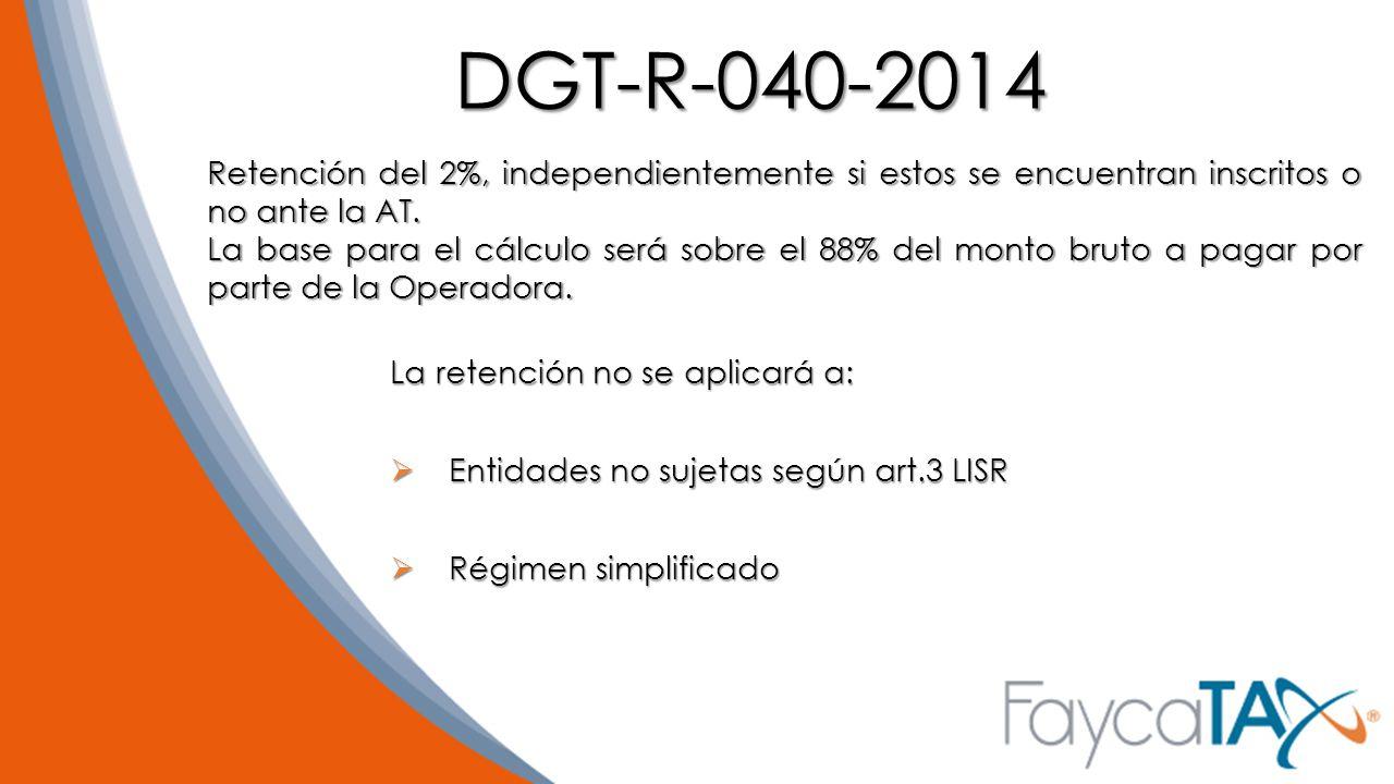 DGT-R-040-2014 Retención del 2%, independientemente si estos se encuentran inscritos o no ante la AT.