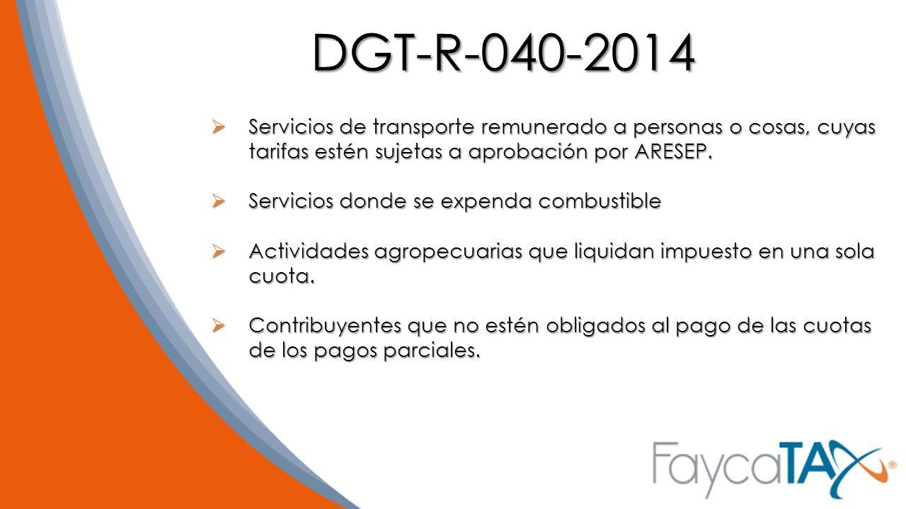 DGT-R-040-2014 Servicios de transporte remunerado a personas o cosas, cuyas tarifas estén sujetas a aprobación por ARESEP.