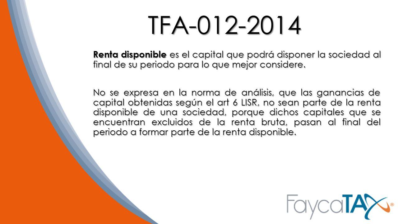 TFA-012-2014 Renta disponible es el capital que podrá disponer la sociedad al final de su periodo para lo que mejor considere.