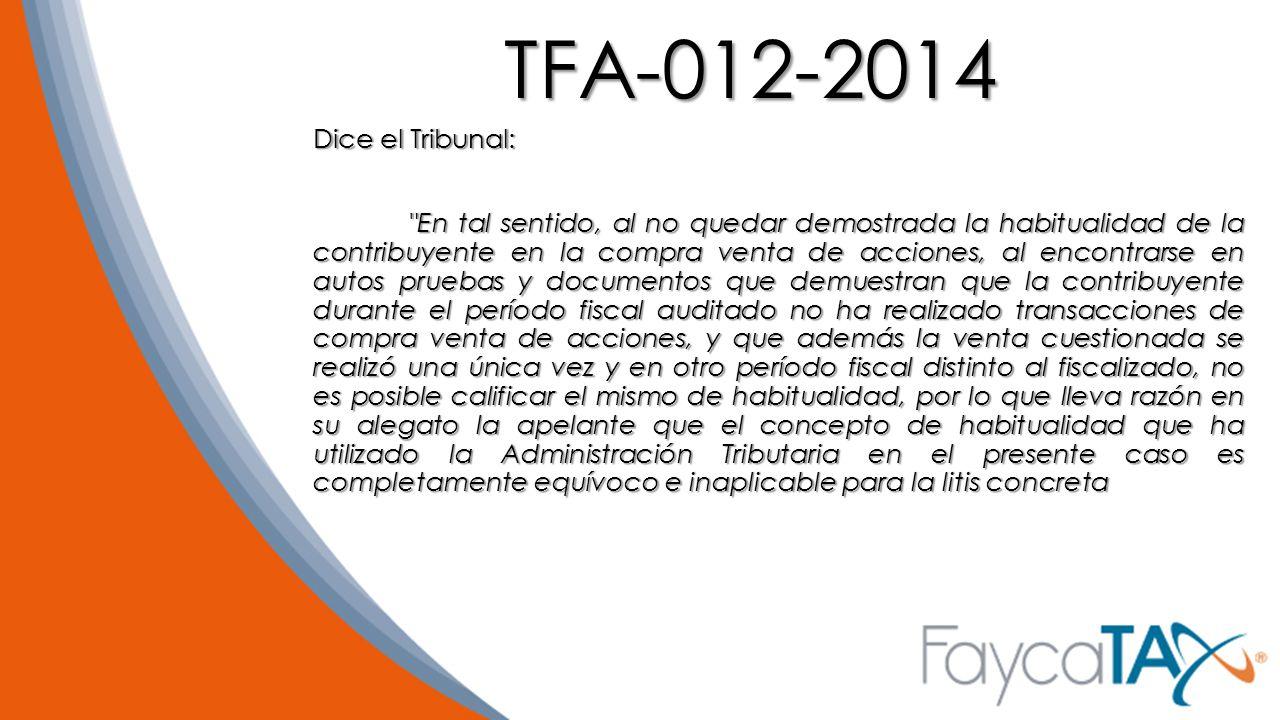TFA-012-2014 Dice el Tribunal: