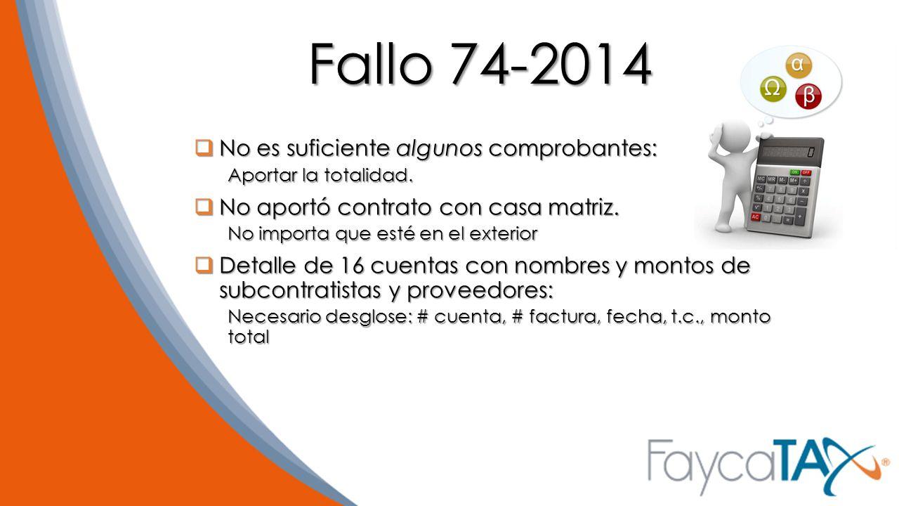 Fallo 74-2014 No es suficiente algunos comprobantes: