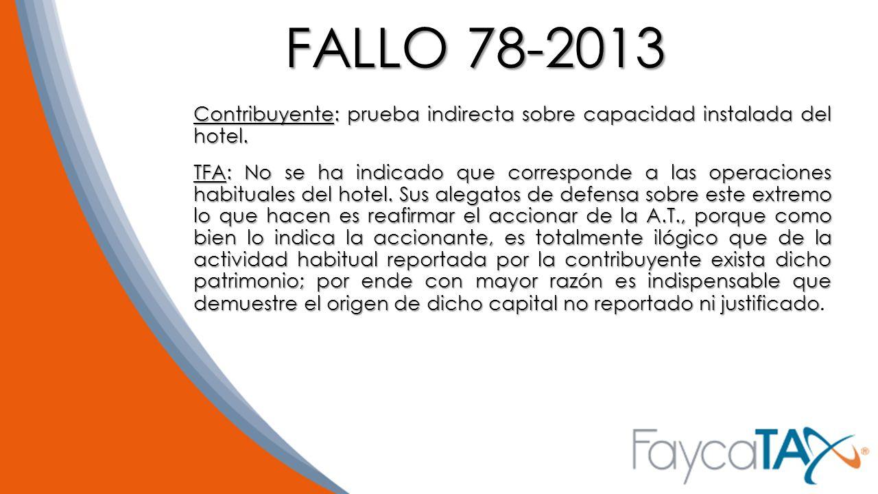 FALLO 78-2013 Contribuyente: prueba indirecta sobre capacidad instalada del hotel.