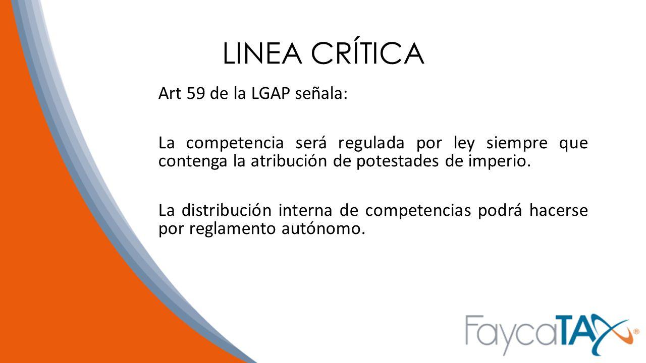 LINEA CRÍTICA Art 59 de la LGAP señala:
