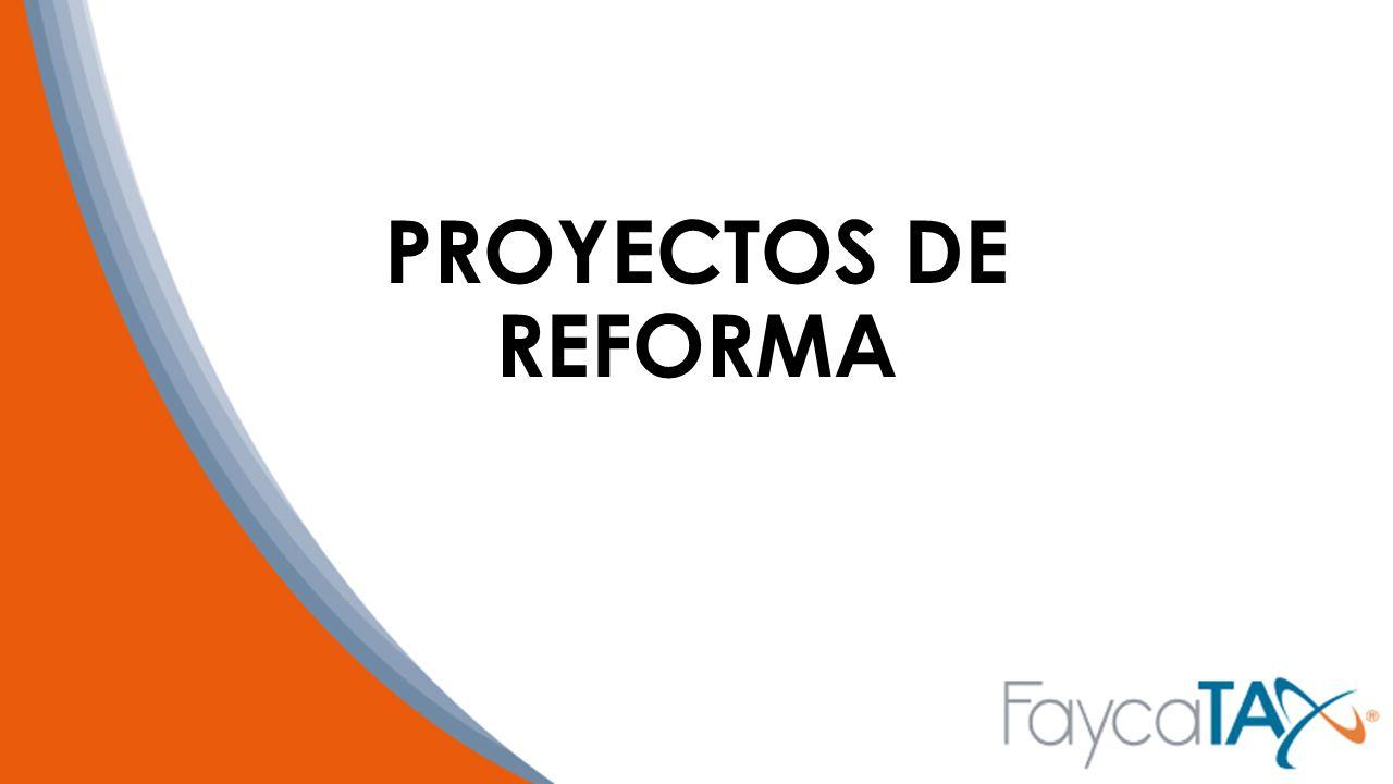 PROYECTOS DE REFORMA