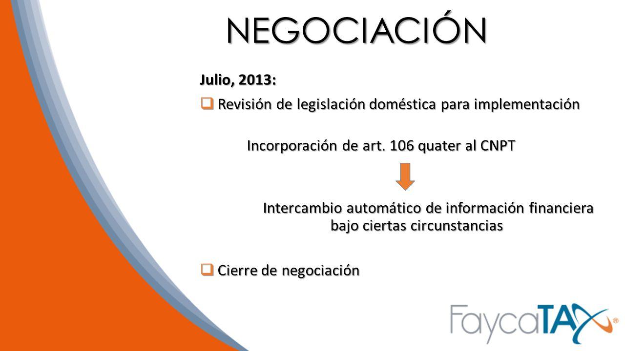 NEGOCIACIÓN Julio, 2013: Revisión de legislación doméstica para implementación. Incorporación de art. 106 quater al CNPT.