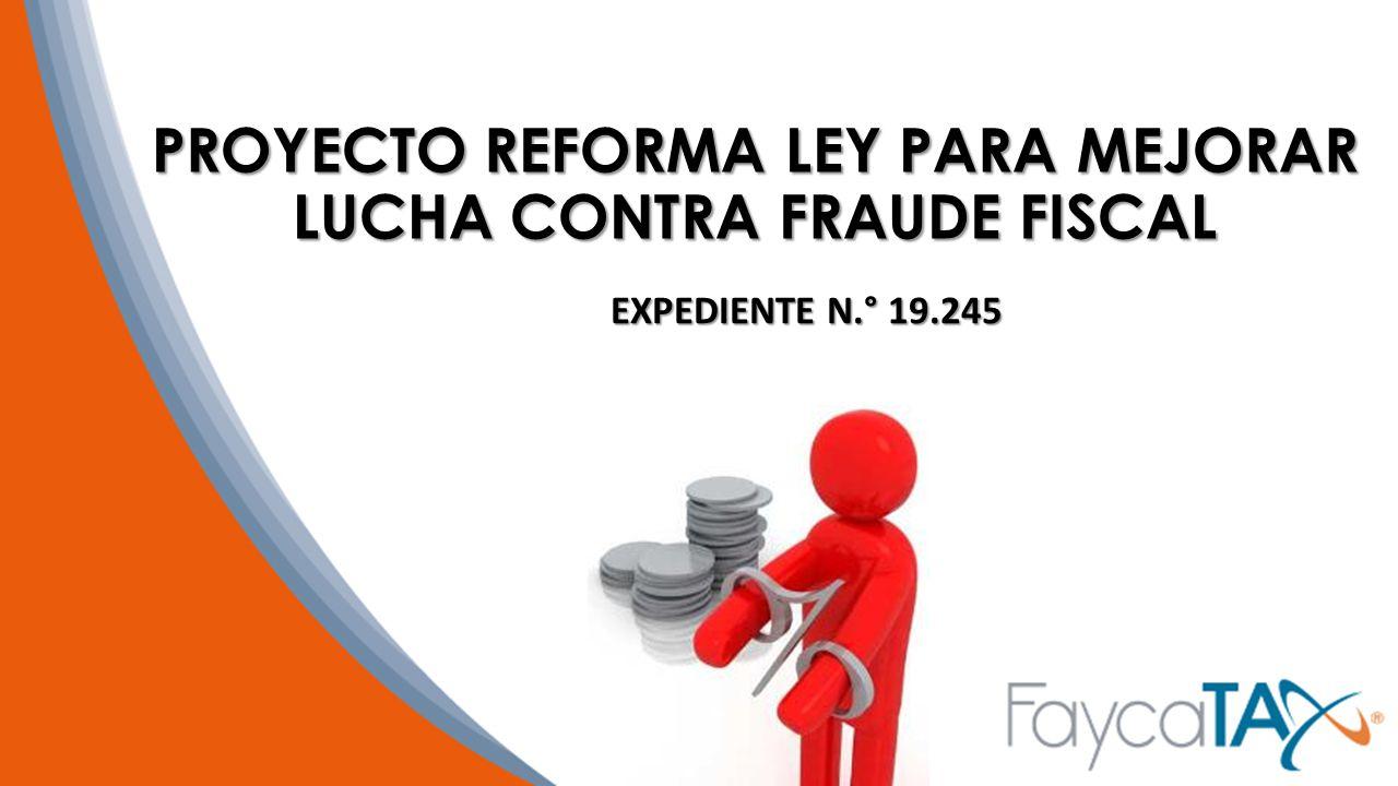 PROYECTO REFORMA LEY PARA MEJORAR LUCHA CONTRA FRAUDE FISCAL