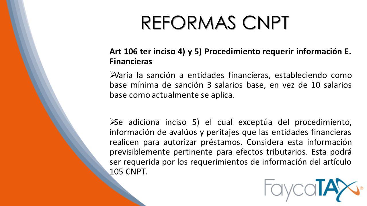 REFORMAS CNPT Art 106 ter inciso 4) y 5) Procedimiento requerir información E. Financieras.