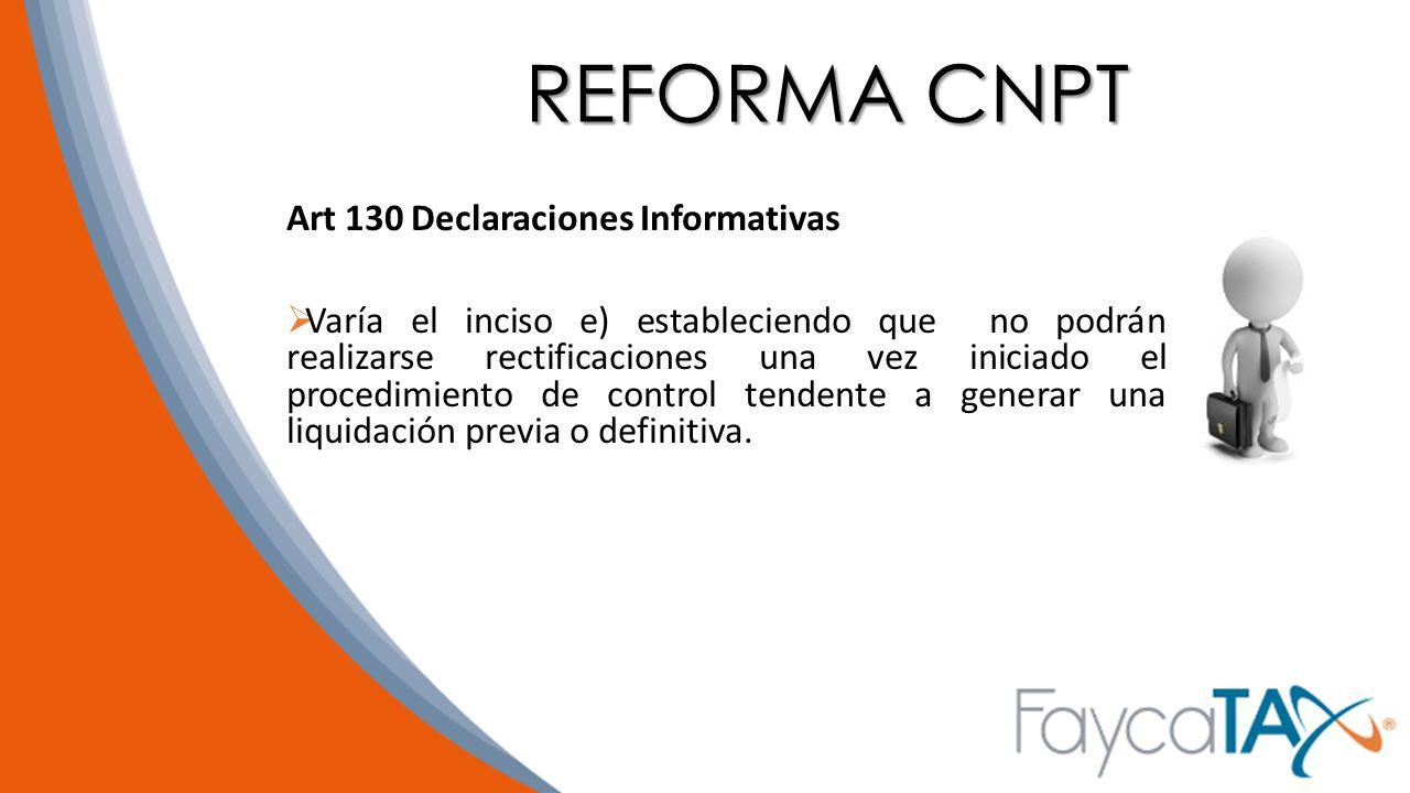 REFORMA CNPT Art 130 Declaraciones Informativas