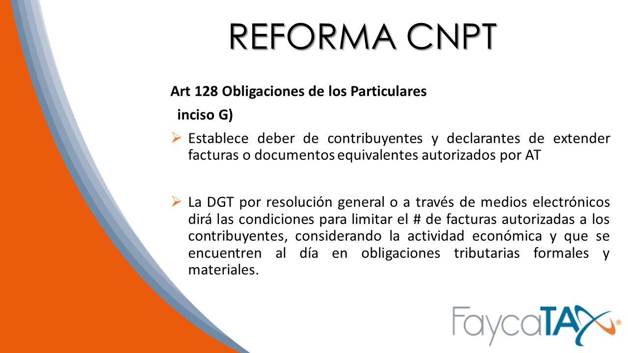 REFORMA CNPT Art 128 Obligaciones de los Particulares inciso G)
