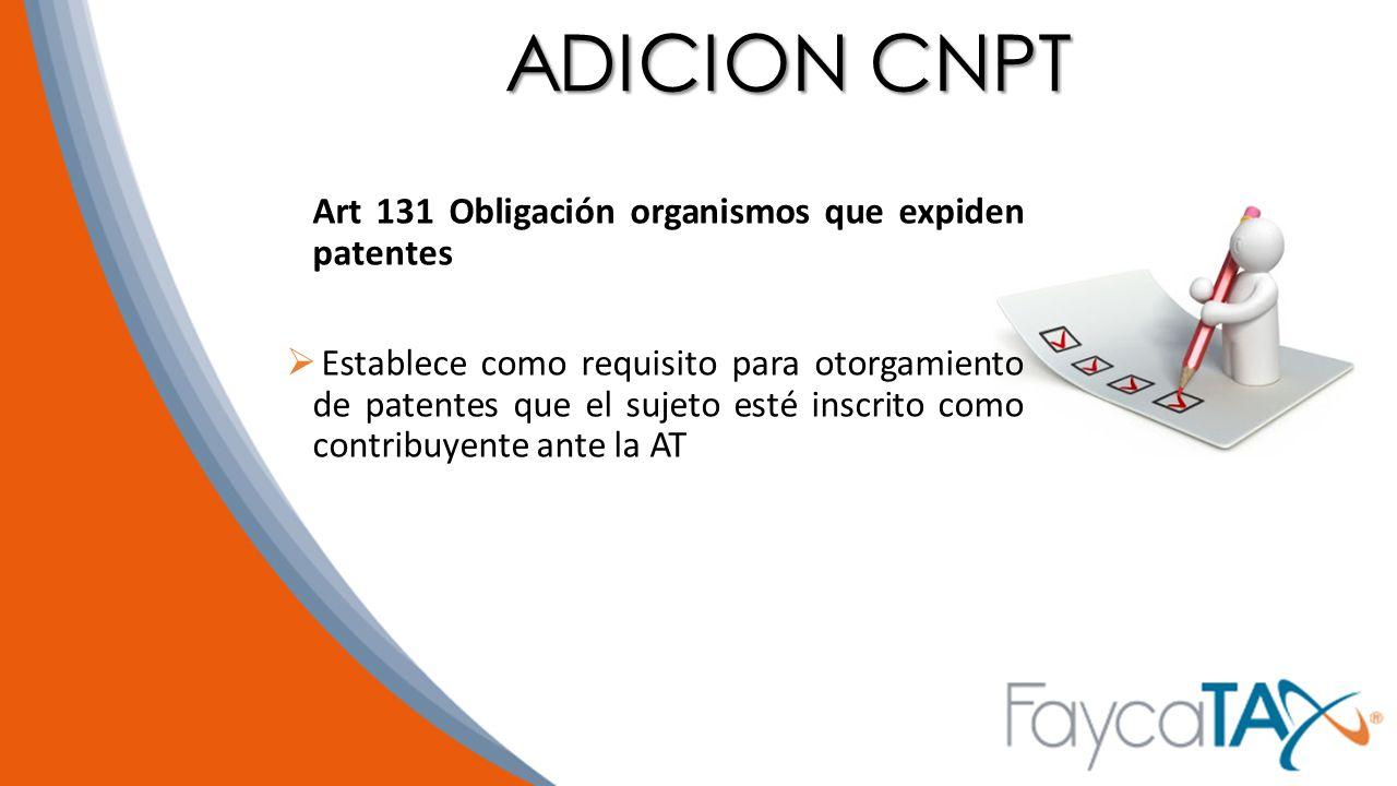 ADICION CNPT Art 131 Obligación organismos que expiden patentes