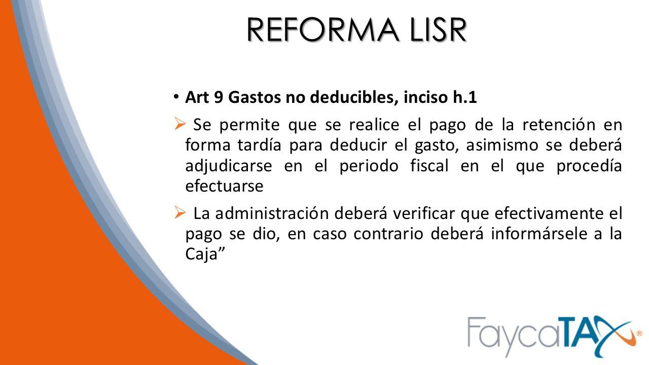 REFORMA LISR Art 9 Gastos no deducibles, inciso h.1