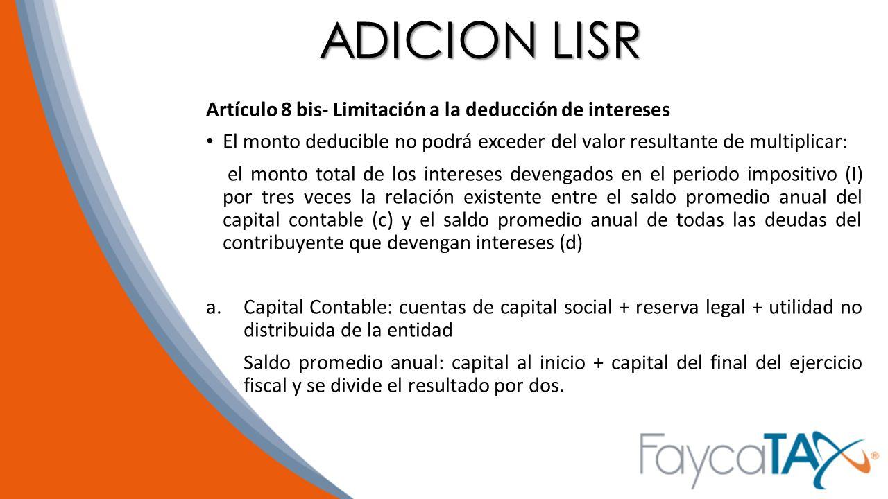 ADICION LISR Artículo 8 bis- Limitación a la deducción de intereses