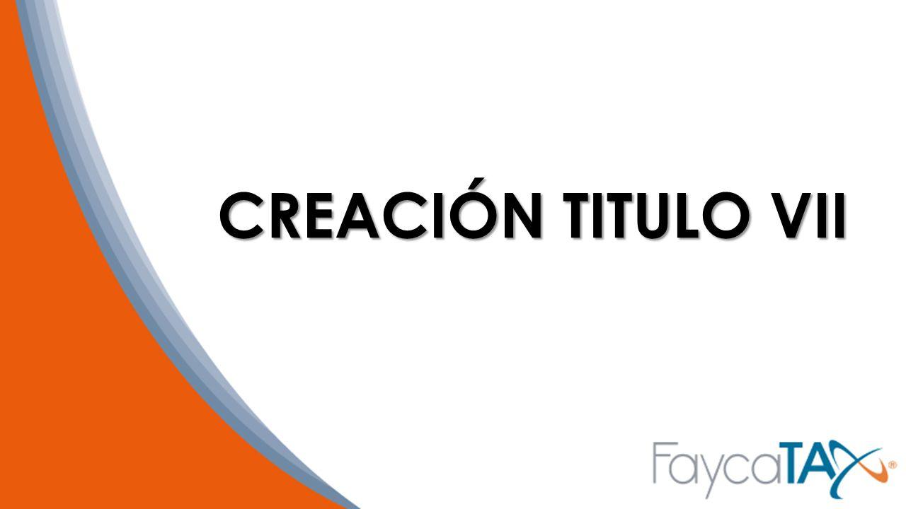 CREACIÓN TITULO VII