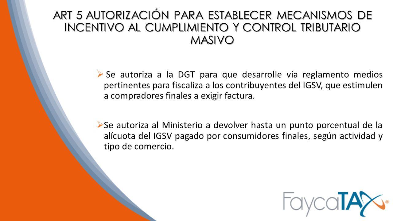 ART 5 AUTORIZACIÓN PARA ESTABLECER MECANISMOS DE INCENTIVO AL CUMPLIMIENTO Y CONTROL TRIBUTARIO MASIVO