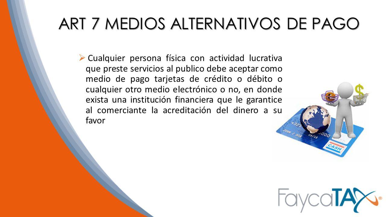 ART 7 MEDIOS ALTERNATIVOS DE PAGO