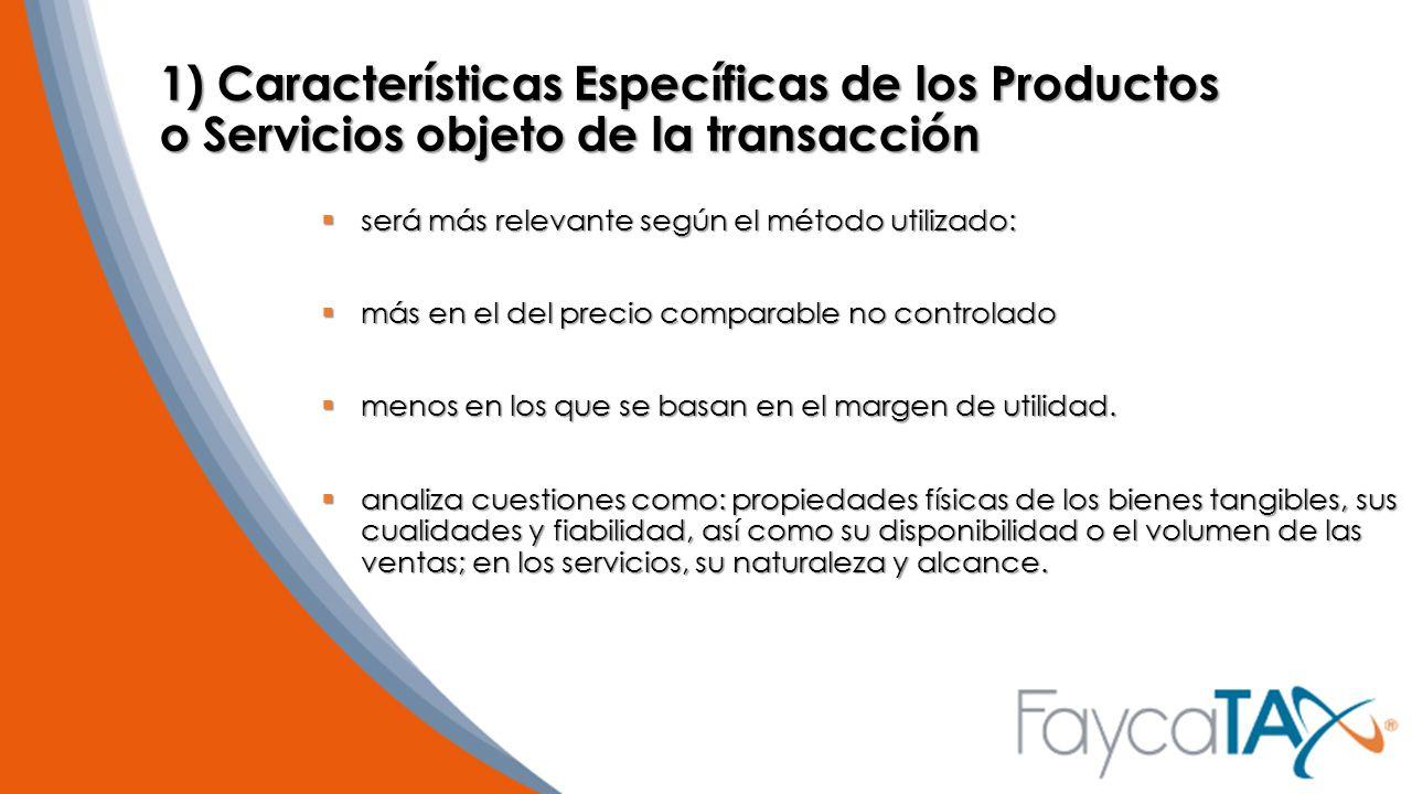 1) Características Específicas de los Productos o Servicios objeto de la transacción