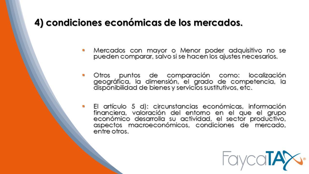 4) condiciones económicas de los mercados.