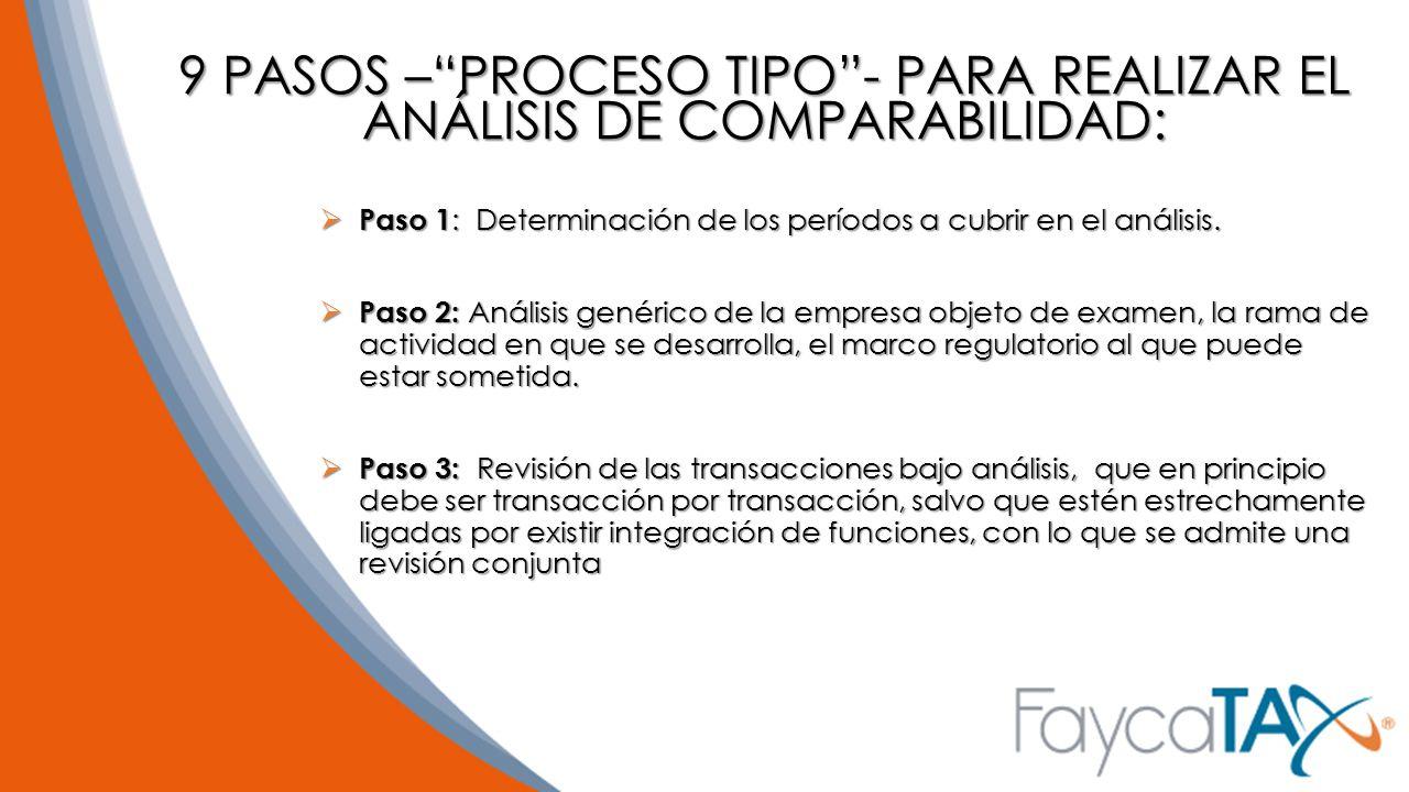 9 PASOS – PROCESO TIPO - PARA REALIZAR EL ANÁLISIS DE COMPARABILIDAD: