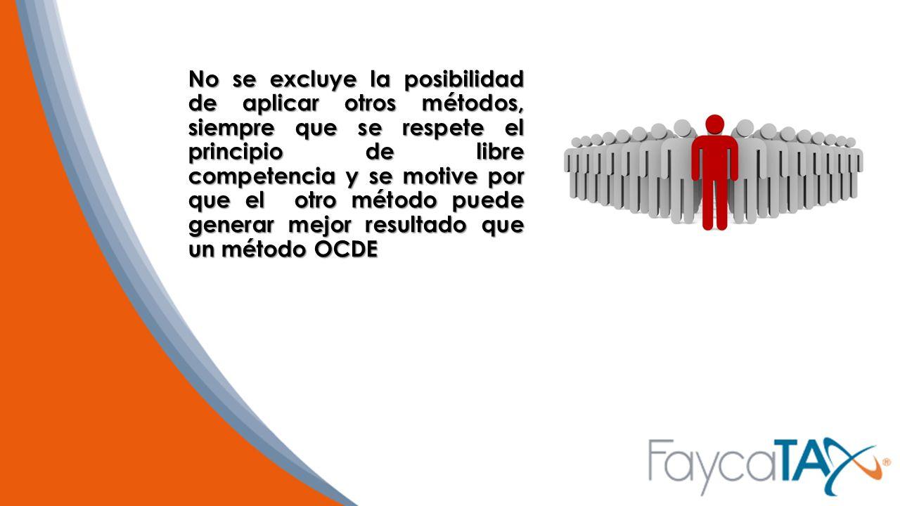 No se excluye la posibilidad de aplicar otros métodos, siempre que se respete el principio de libre competencia y se motive por que el otro método puede generar mejor resultado que un método OCDE