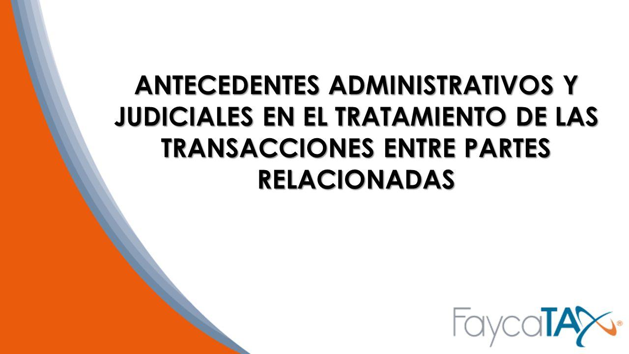 ANTECEDENTES ADMINISTRATIVOS Y JUDICIALES EN EL TRATAMIENTO DE LAS TRANSACCIONES ENTRE PARTES RELACIONADAS