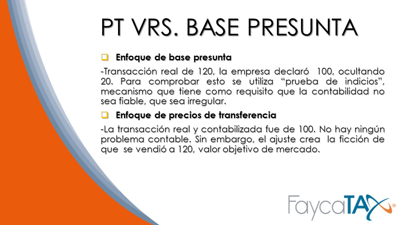 PT VRS. BASE PRESUNTA Enfoque de base presunta