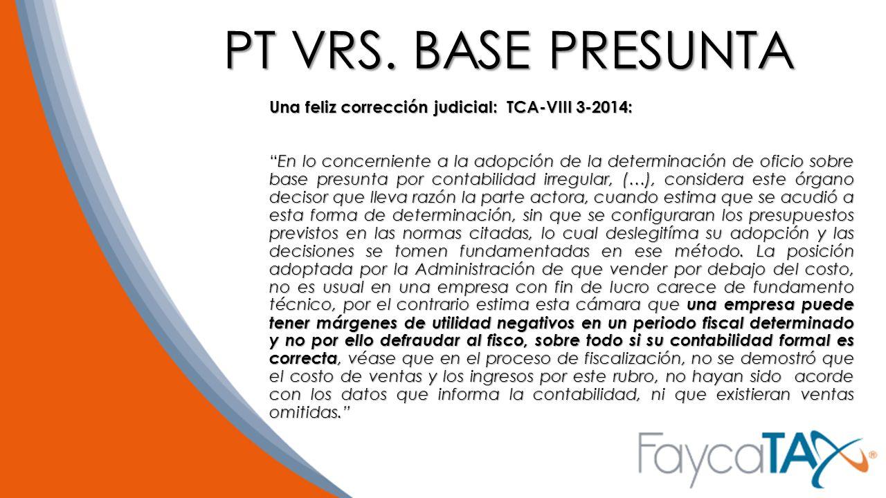 PT VRS. BASE PRESUNTA Una feliz corrección judicial: TCA-VIII 3-2014: