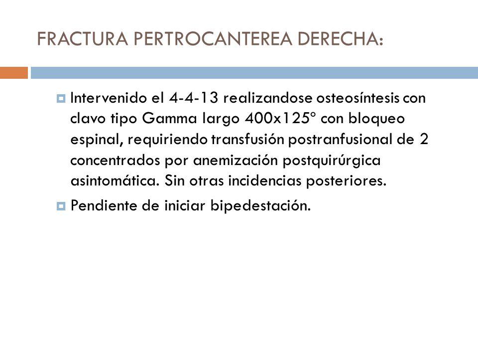 FRACTURA PERTROCANTEREA DERECHA: