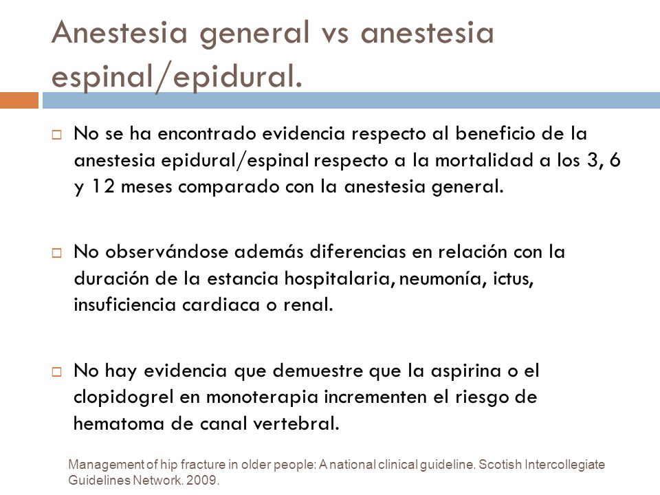 Anestesia general vs anestesia espinal/epidural.