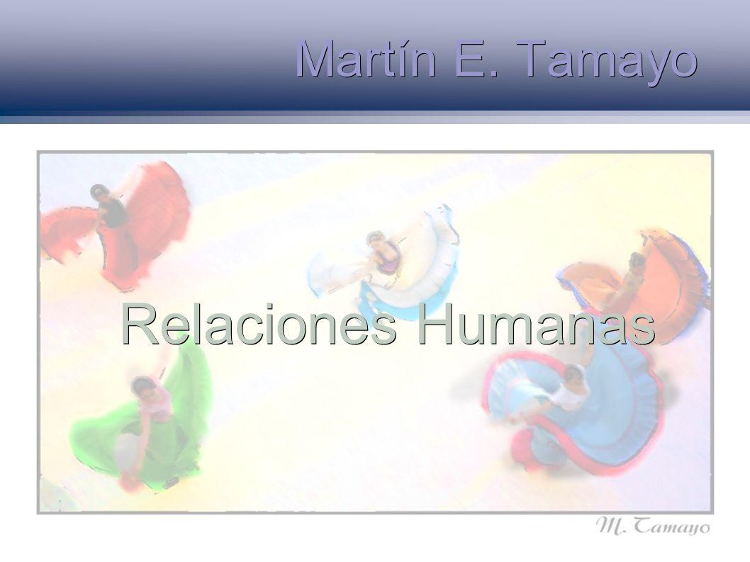 Martín E. Tamayo Relaciones Humanas