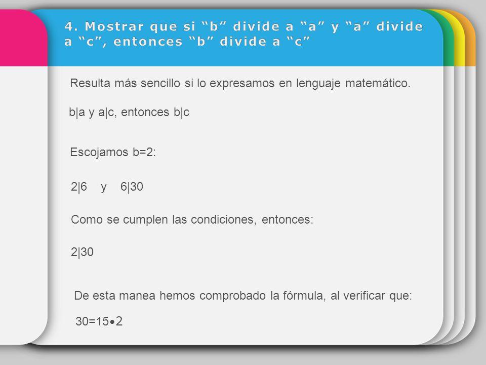 4. Mostrar que si b divide a a y a divide a c , entonces b divide a c
