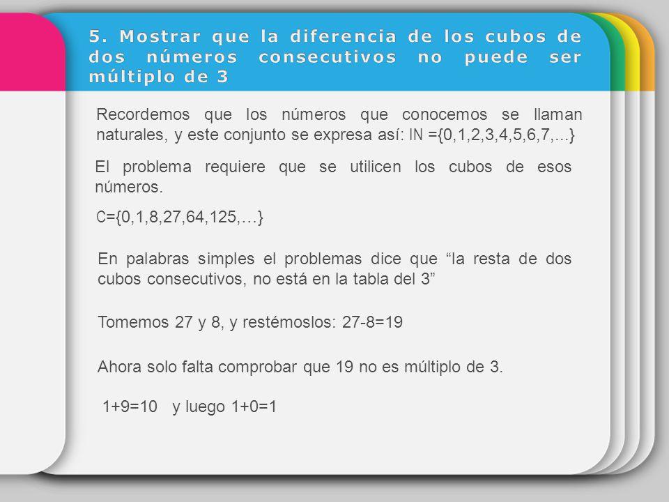 5. Mostrar que la diferencia de los cubos de dos números consecutivos no puede ser múltiplo de 3