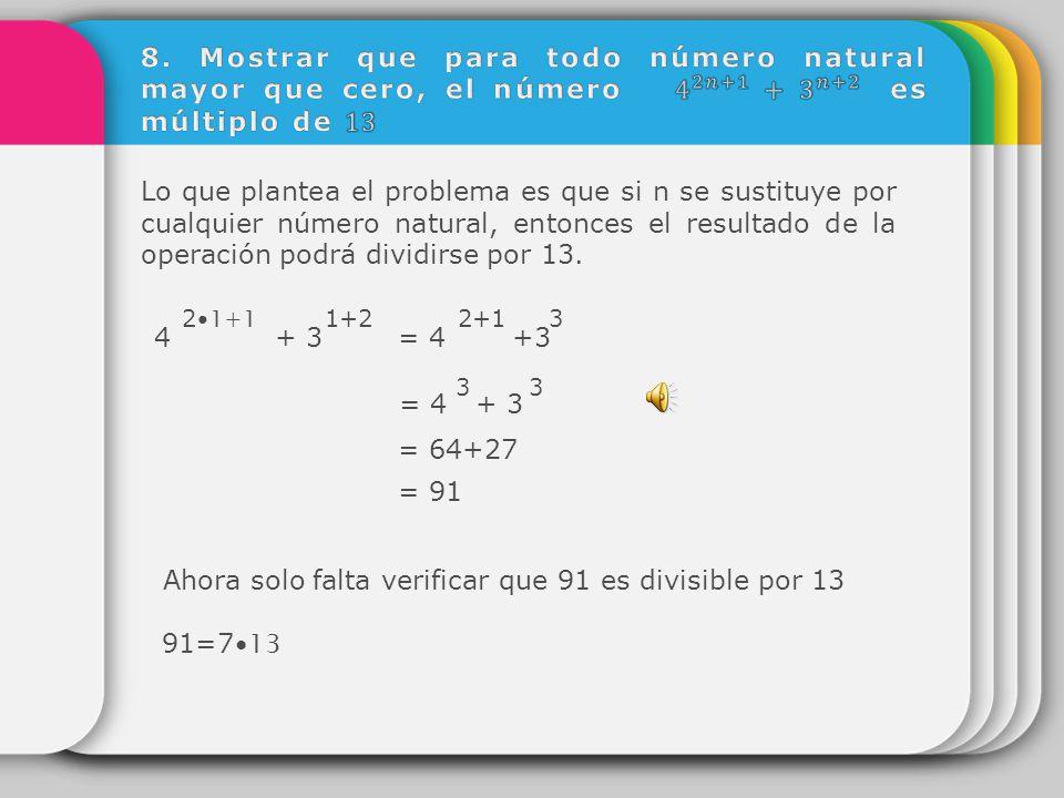 Ahora solo falta verificar que 91 es divisible por 13