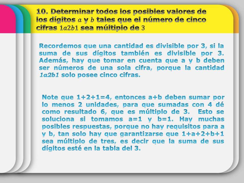 10. Determinar todos los posibles valores de los dígitos 𝑎 y 𝑏 tales que el número de cinco cifras 1𝑎2𝑏1 sea múltiplo de 3