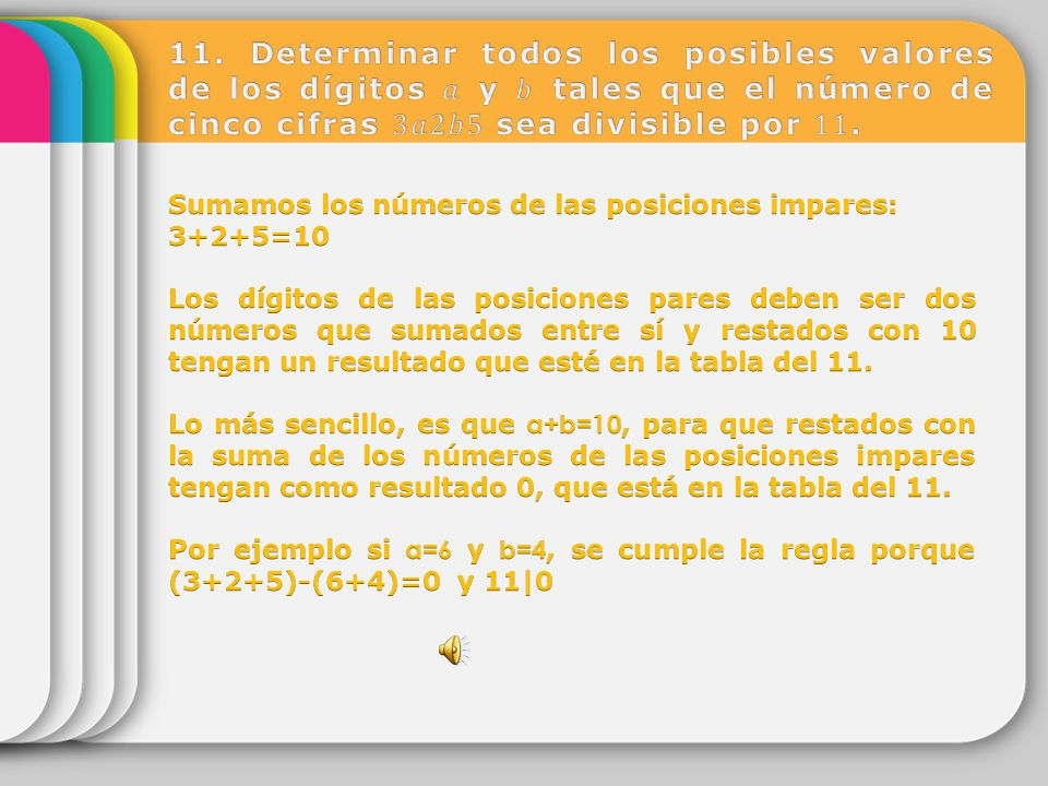 11. Determinar todos los posibles valores de los dígitos 𝑎 y 𝑏 tales que el número de cinco cifras 3𝑎2𝑏5 sea divisible por 11.