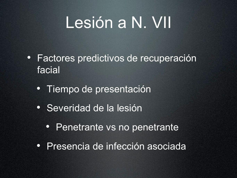 Lesión a N. VII Factores predictivos de recuperación facial