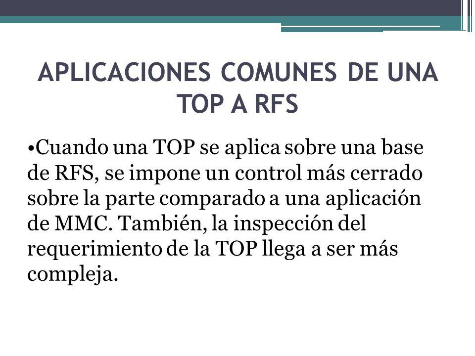 APLICACIONES COMUNES DE UNA TOP A RFS