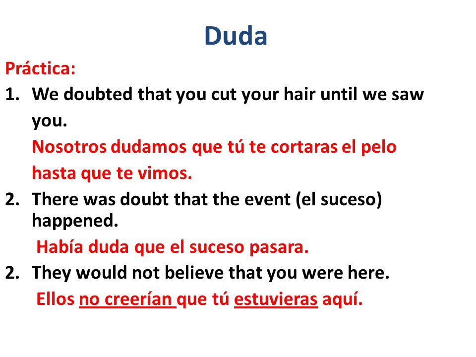 Duda Práctica: We doubted that you cut your hair until we saw you.