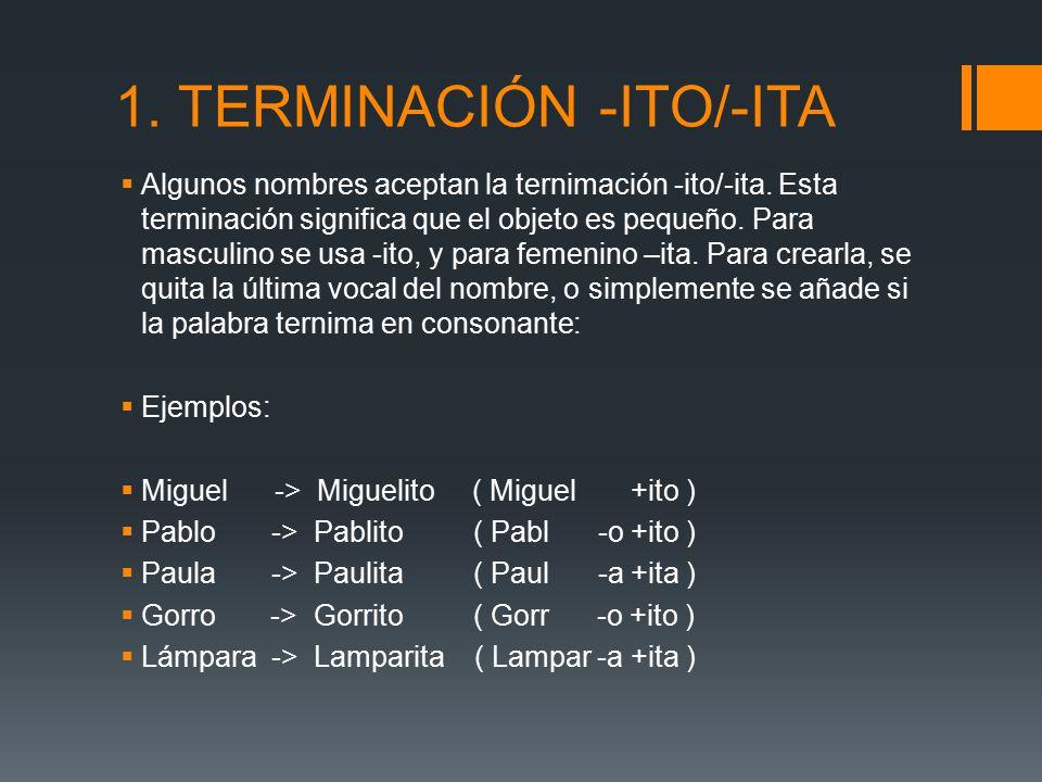 1. TERMINACIÓN -ITO/-ITA