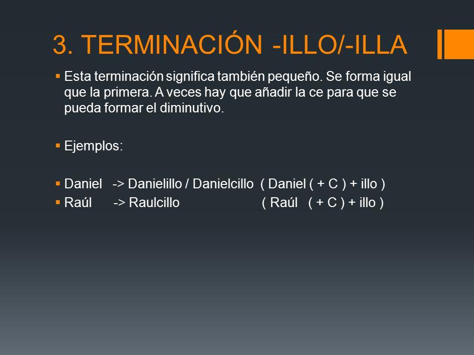 3. TERMINACIÓN -ILLO/-ILLA