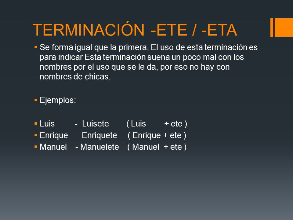 TERMINACIÓN -ETE / -ETA