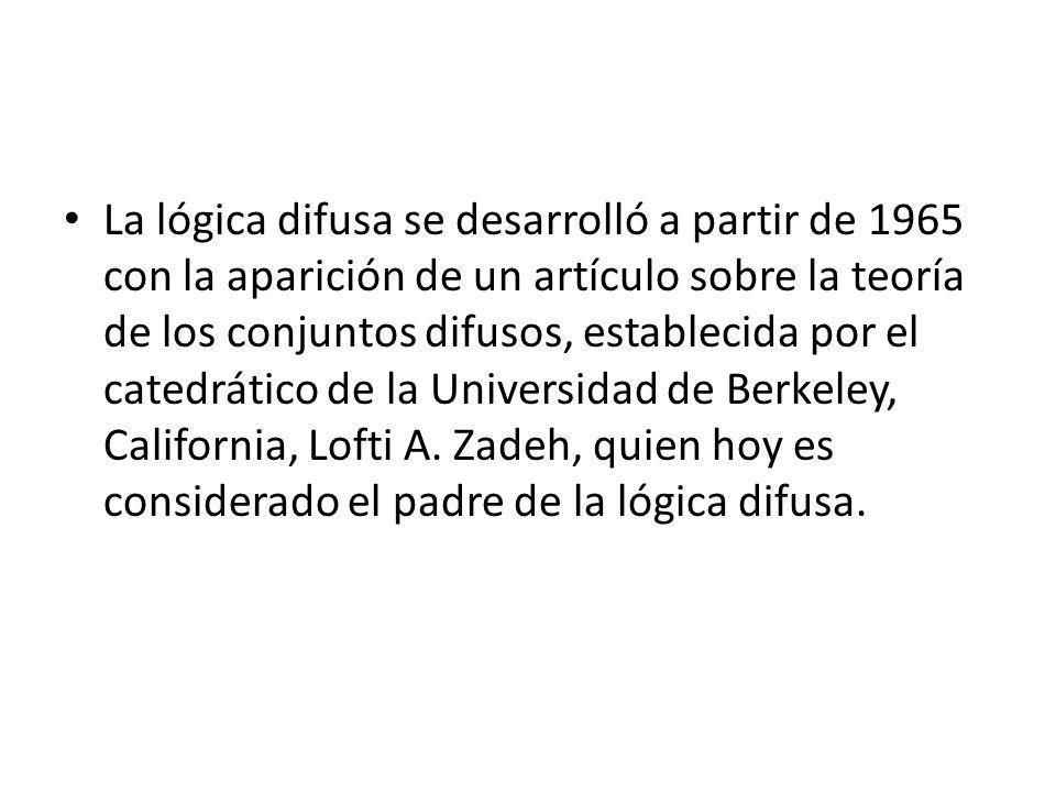 La lógica difusa se desarrolló a partir de 1965 con la aparición de un artículo sobre la teoría de los conjuntos difusos, establecida por el catedrático de la Universidad de Berkeley, California, Lofti A.
