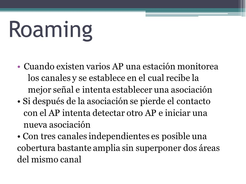 Roaming Cuando existen varios AP una estación monitorea