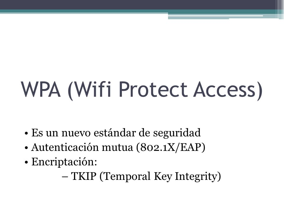 WPA (Wifi Protect Access)