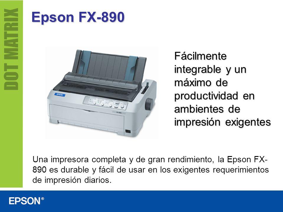 Epson FX-890 Fácilmente integrable y un máximo de productividad en ambientes de impresión exigentes.