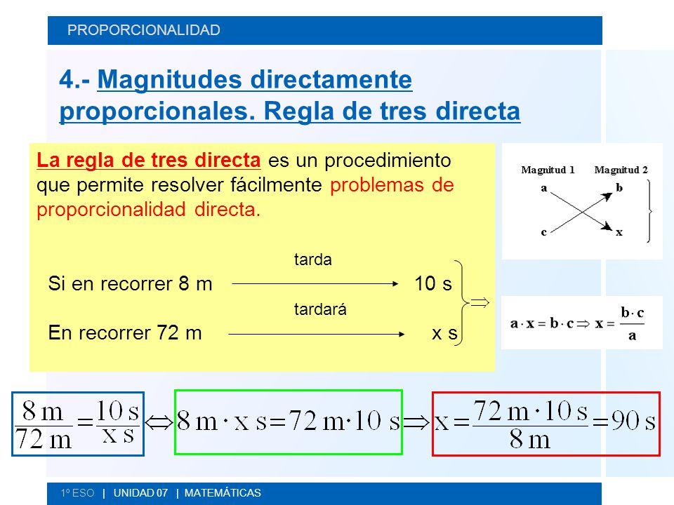 4.- Magnitudes directamente proporcionales. Regla de tres directa